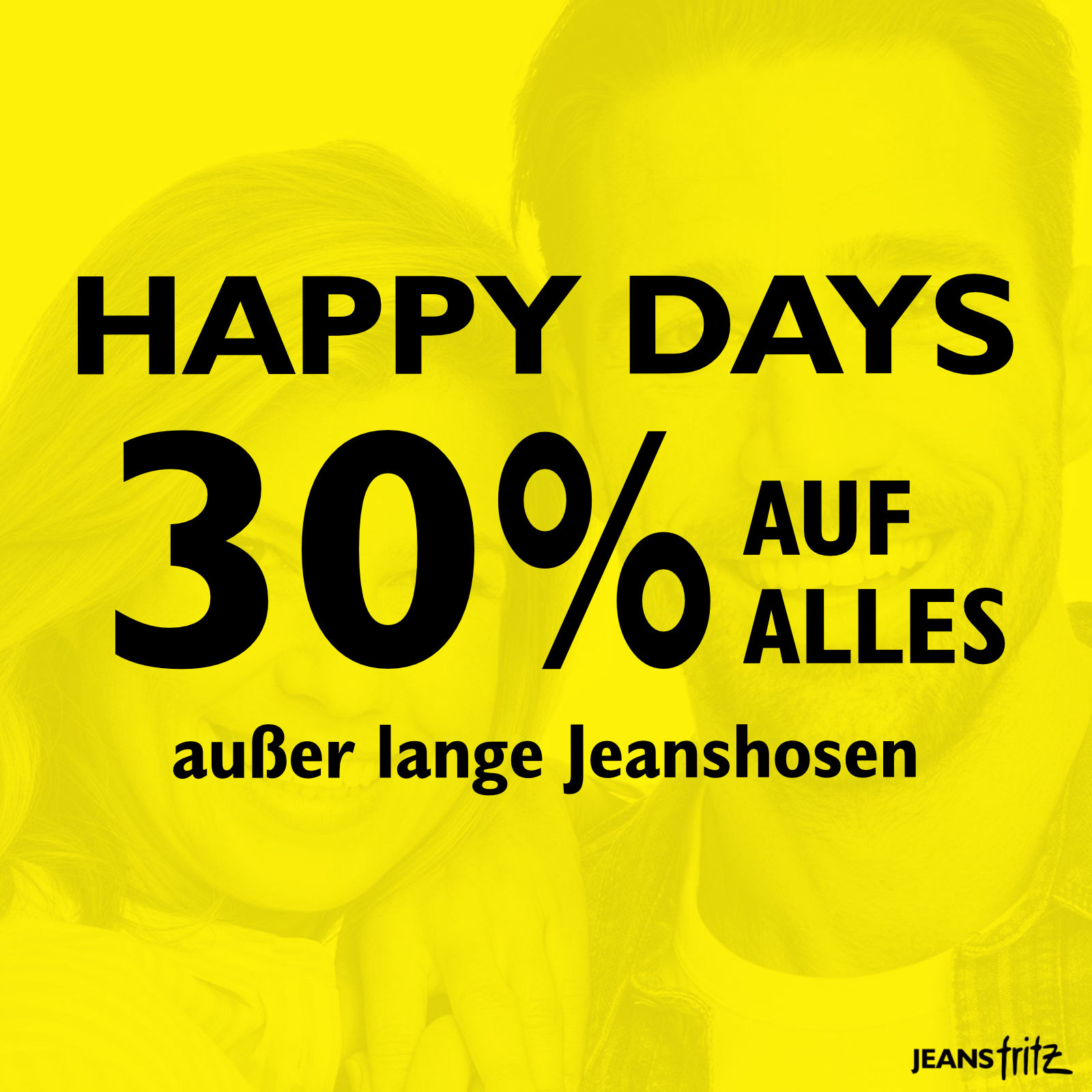 HAPPY DAYS bei Jeans Fritz